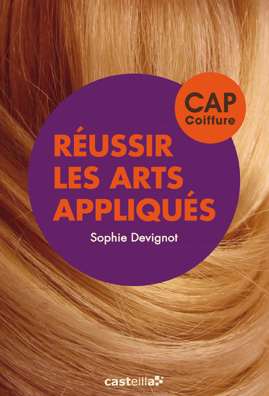 R ussir les arts appliqu s cap coiffure 2014 r f rence for Referentiel cap cuisine