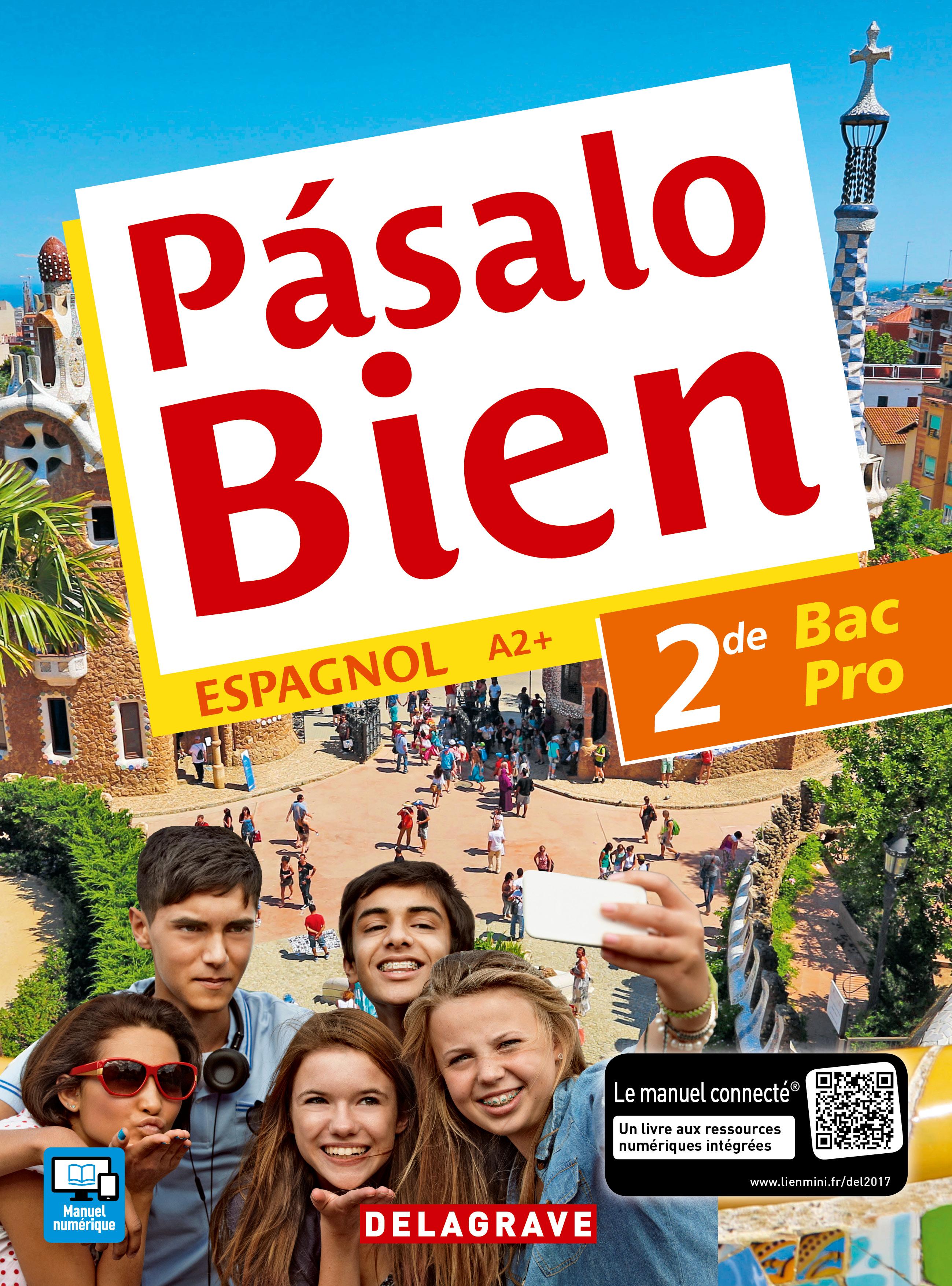 Pasalo Bien 2de Bac Pro 2017 Pochette Eleve Editions
