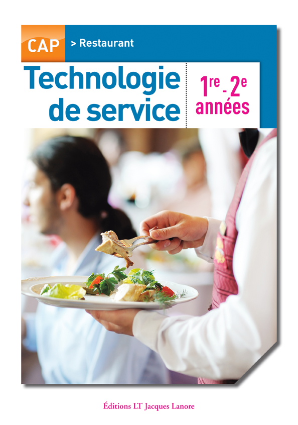 Technologie de service 1re et 2e ann es cap restaurant for Technologie cuisine bac pro