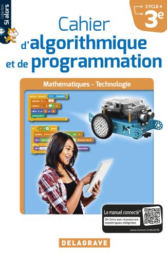 Cahier d'algorithmique et de programmation 3e (2018) - Cahier élève