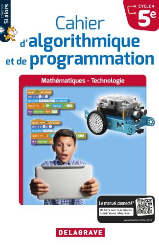 Cahier d'algorithmique et de programmation 5e (2018) - Cahier élève