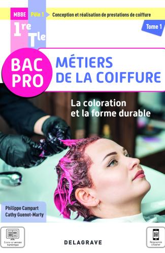 La coloration et la forme durable - Pôle 1 - Tome 1 - 1re, Tle Bac Pro Métiers de la coiffure (2021) - Pochette élève