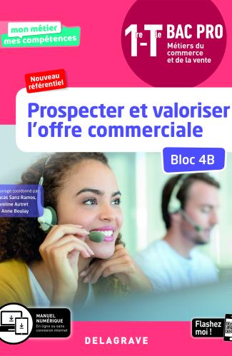 Prospecter et valoriser l'offre commerciale - Bloc 4B - 1re, Tle Bac Pro Métiers du commerce et de la vente (MCV) (2020) - Pochette élève