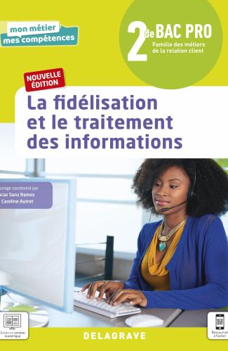 La fidélisation et le traitement des informations 2de Bac Pro Métiers de la relation client (2021) - Pochette élève