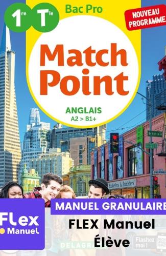MatchPoint Anglais 1re, Tle Bac Pro (Ed. num. 2021) - FLEX manuel numérique granulaire élève