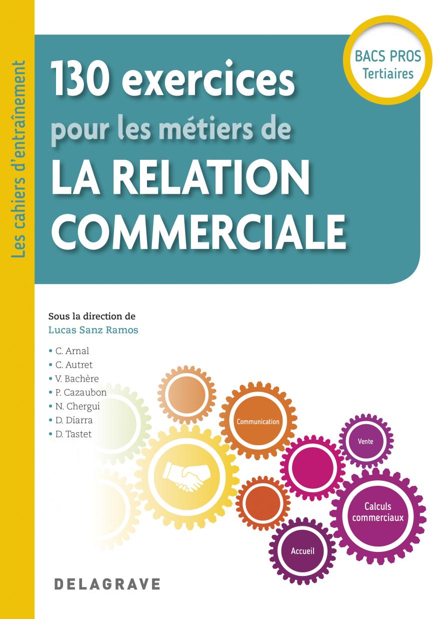 130 exercices pour les métiers de la relation commerciale ...