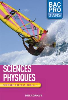 Sciences physiques 2de Bac Pro - Groupements A, B et C (2009) - Manuel élève