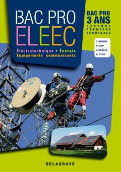 Électrotechnique, Énergie, Équipements Communicants 2de, 1re, Tle Bac Pro ELEEC (2011) - Manuel élève