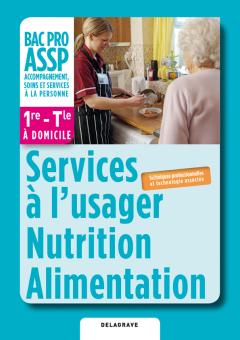 """Services à l'usager, Nutrition, Alimentation option """"à domicile"""" 1re, Tle, Bac Pro ASSP (2012) - Pochette élève"""