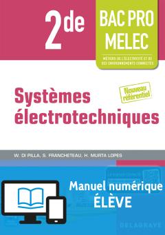 Systèmes électrotechniques 2de Bac Pro MELEC (2016) - Manuel numérique élève