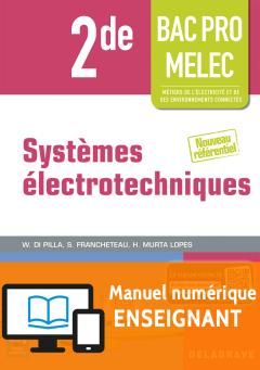 Systèmes électrotechniques 2de Bac Pro MELEC (2016) - Manuel numérique enseignant