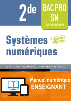 Systèmes numériques 2de Bac Pro SN (2016) Manuel numérique enseignant
