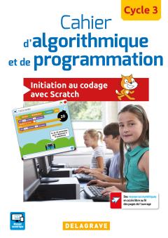 Cahier d'algorithmique et de programmation Cycle 3 (2017) - Cahier élève