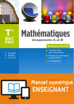 Mathématiques - Groupements A et B - Tle Bac Pro (2018) - Pochette - Manuel numérique enseignant