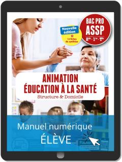 Animation, Éducation à la santé 2de, 1re, Tle Bac Pro ASSP (2019) - Pochette - Manuel numérique élève