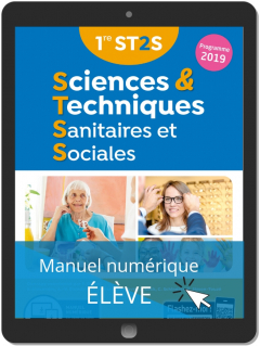 Sciences et Techniques Sanitaires et Sociales 1re ST2S (2019) - Manuel - Manuel numérique élève