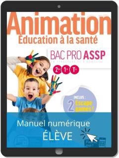 Animation, Éducation à la santé 2de, 1re, Tle Bac Pro ASSP (2020) - Pochette - Manuel numérique élève