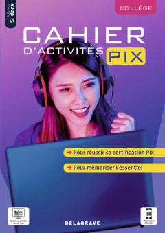 Cahier d'activités Pix Collège (2021) - Cahier élève