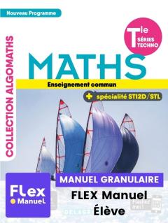 Mathématiques enseignement commun et spécialité Tle STI2D/STL - (Ed. num. 2021) - FLEX manuel numérique granulaire élève