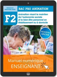 Fonction 2 Animation visant le maintien de l'autonomie sociale et le bien-être personnel en établissement ou à domicile 2de, 1re, Tle Bac Pro Animation (2021) - Pochette - Manuel numérique enseignant