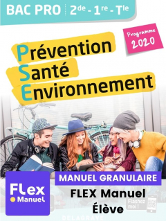 Prévention Santé Environnement (PSE) 2de, 1re, Tle Bac Pro (Ed. num. 2021) - FLEX manuel numérique granulaire élève