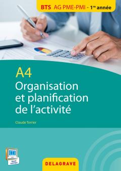 A4 - Organisation et planification de l'activité BTS AG PME-PMI (2015) - Pochette élève
