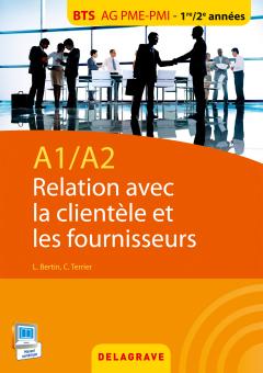 A1/A2 - Relation avec la clientèle et les fournisseurs - BTS AG PME-PMI (2015) - Pochette élève