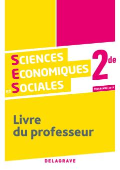 Sciences Économiques et Sociales (SES) 2de (2019) - Livre du professseur