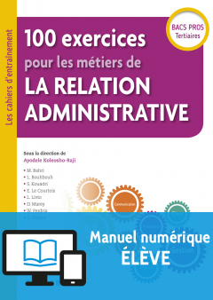 100 exercices pour les métiers de la relation administrative Bac Pro (2018) - Pochette - Manuel numérique élève