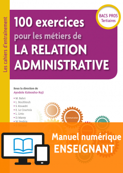 100 exercices pour les métiers de la relation administrative Bac Pro (2018) - Manuel numérique enseignant