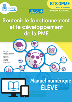 Bloc 4 - Soutenir le fonctionnement et le développement de la PME 1re et 2e années BTS GPME (2018) - Manuel numérique élève