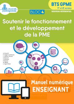 Bloc 4 - Soutenir le fonctionnement et le développement de la PME 1re et 2e années BTS GPME (2018) - Pochette - Manuel numérique enseignant