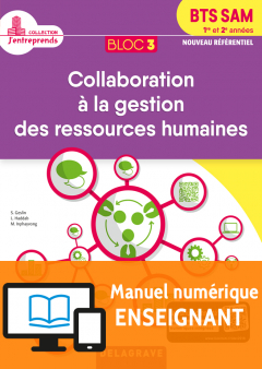 Bloc 3 - Collaboration à la gestion des ressources humaines 1re et 2e années BTS SAM (2018) - Manuel numérique enseignant