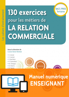 130 exercices pour les métiers de la relation commerciale Bac Pro (2018) - Pochette - Manuel numérique enseignant