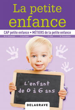 La petite enfance, l'enfant de 0 à 6 ans (2015) - Manuel élève
