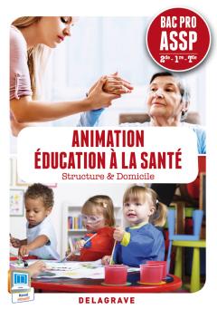 Animation, éducation à la santé 2de, 1re, Tle Bac Pro ASSP (2014) - Pochette élève