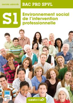 S1- Environnement social de l'intervention professionnelle 2de, 1re, Tle Bac Pro SPVL (2014) - Pochette élève
