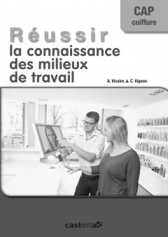 Réussir la  connaissance des milieux de travail CAP Coiffure (2014) - Livre du professeur