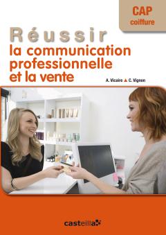 Réussir la communication professionnelle et la vente CAP coiffure (2014) - Pochette élève