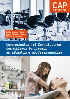 Communication et connaissance des milieux de travail en situations professionnelles CAP Coiffure (2014) - Pochette élève