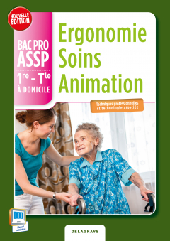 Ergonomie Soins Animation 1re, Tle Bac Pro ASSP (2015) - Pochette élève
