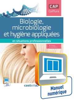 Biologie, microbiologie et hygiène appliquées en situations professionnelles CAP coiffure (2015) - Manuel numérique élève