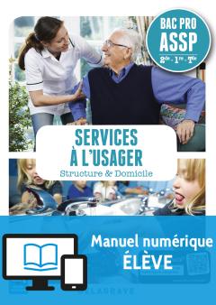 Services à l'usager 2de, 1re, Tle Bac Pro ASSP (2017) - Pochette - Manuel numérique élève