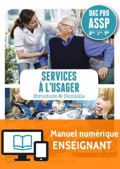 Services à l'usager 2de, 1re, Tle Bac Pro ASSP (2017) - Pochette - Manuel numérique enseignant
