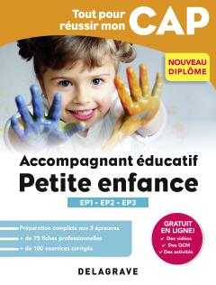 Tout pour réussir mon CAP Accompagnant éducatif petite enfance - Épreuves professionnelles EP1-EP2-EP3