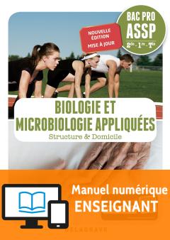 Biologie et microbiologie appliquées 2de, 1re, Tle Bac Pro ASSP (2018) - Pochette - Manuel numérique enseignant