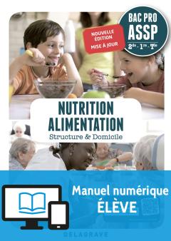 Nutrition Alimentation 2de, 1re, Tle Bac Pro ASSP (2018) - Pochette - Manuel numérique élève