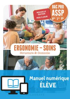 Ergonomie, Soins 2de, 1re, Tle Bac Pro ASSP (2018) - Pochette - Livre numérique élève