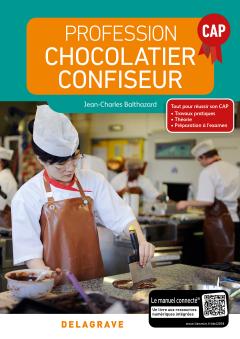 Profession Chocolatier-Confiseur CAP (2018) - Manuel élève