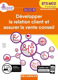 Bloc 1 - Développer la relation client et vente conseil 1re et 2e années BTS MCO (2019) - Pochette élève